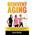 Reinvent Aging: The Over 50 Fitness Guide to Improve Energy, Strength, and Balance