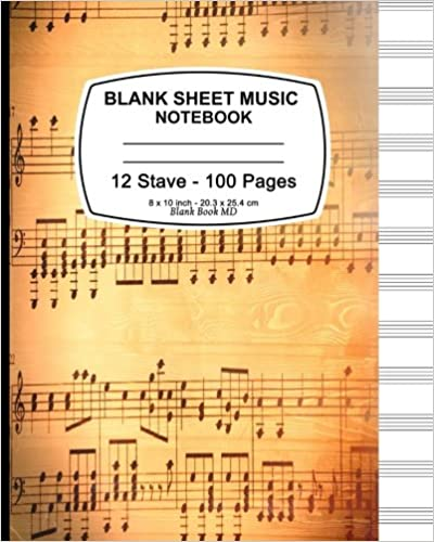 Book Blank Sheet Music Notebook: Vintage Cover, 12 Stave, Music Manuscript Paper, Staff Paper, Musicians Notebook 8 x 10, 100 Pages