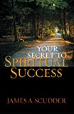img - for Your Secret to Spiritual Success book / textbook / text book