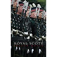 The Royal Scots: A Concise History