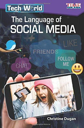 Tech World: The Language of Social Media (Time for Kids Nonfiction Readers) by Teacher Created Materials