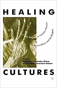 Book Healing Cultures: Art and Religion as Curative Practices in the Caribbean and its Diaspora