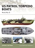 US Patrol Torpedo Boats: World War II (New Vanguard Book 148)