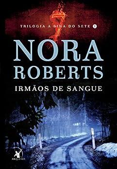 Irmãos de sangue (A Sina do Sete Livro 1) por [Roberts, Nora]