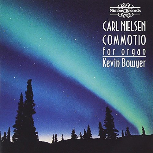 Carl Nielsen's Commotio and Other Danish Organ Works