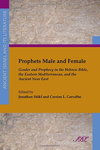 Download Prophets Male and Female: Gender and Prophecy in the Hebrew Bible, the Eastern Mediterranean, and the Ancient Near East (Ancient Israel and Its ... Literature Ancient Israel and Its Litera) pdf