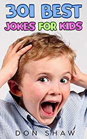 301 Best Jokes for Kids: Perfect Gift Book for the Beginning Reader and Any Boy or Girl Age 5-11