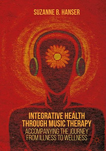 Integrative Health through Music Therapy: Accompanying the Journey from Illness to Wellness