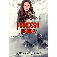 Princesa Híbrida (Os lobos de Arklow Livro 1)