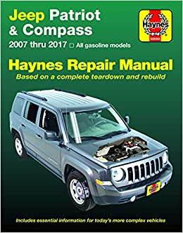 jeep patriot & compass (07-17) haynes repair manual (does not include  information specific to diesel engine models  includes thorough vehicle  coverage