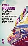 Tony Hogan m'a payé un ice-cream soda avant de me piquer maman par Hudson