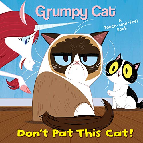 Don't Pat This Cat! (Grumpy Cat) (Grumpy Cat Touch and Feel Book)