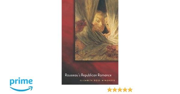 Rousseaus Republican Romance
