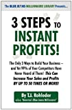 3 Steps to Instant Profits!, T. J. Rohleder, 1933356847