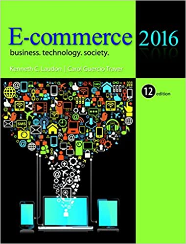 E-Commerce 2016: Business, Technology, Society (12th Edition ...