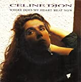 Celine Dion - Where Does My Heart Beat Now - 7 inch vinyl / 45