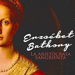 Erzsébet Báthory [Spanish Edition]
