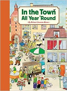 In The Town All Year 'round por Rotraut Susanne Berner