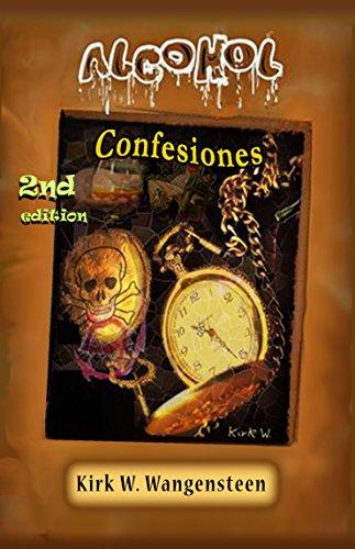 Descargar Libro Alcohol: Confesiones Kirk W. Wangensteen