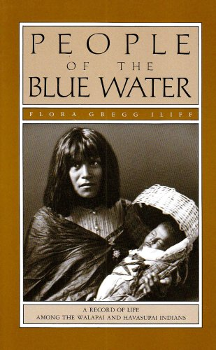 People of the Blue Water : A Record of the Life Among the Walapai and Havasupai Indians