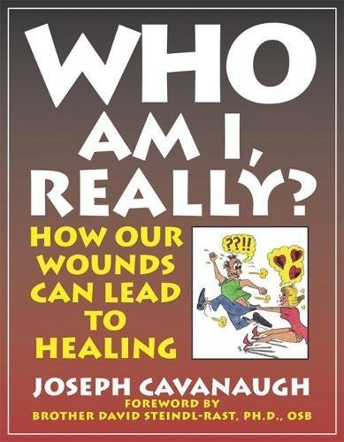 Download Who Am I, Really? How Our Wounds Can Lead to Healing PDF