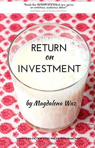 Return on Investment: a Novel (Fiction Attic Press Debut Novel Award)