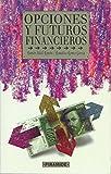 img - for Opciones y Futuros Financieros (Coleccion Empresa y Gestion) (Spanish Edition) book / textbook / text book