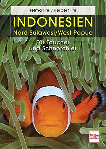 Indonesien: Nord-Sulawesi/Westpapua: Für Taucher und Schnorchler