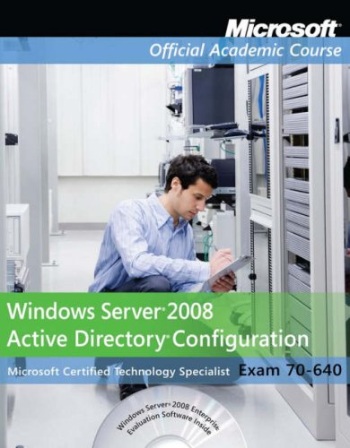 Exam 70-640 Windows Server 2008 Active Directory Configuration Package (Microsoft Official Academic Course Series)