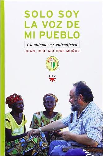 Solo Soy La Voz De Mi Pueblo (Fc (ppc)): Amazon.es: Juan José Aguirre Muñoz, José Luis Restán: Libros
