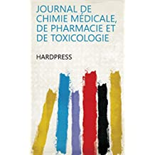 Journal de chimie médicale, de pharmacie et de toxicologie (French Edition)