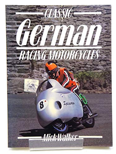 Classic German Racing Motorcycles (Classic Racing Motorcycles)