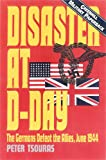 Disaster At D-Day (Greenhill Military Paperbacks)
