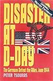 Disaster at D-Day, Peter G. Tsouras, 1853674117