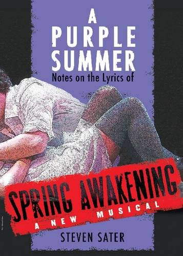 A Purple Summer: Notes on the Lyrics of Spring Awakening (Applause Books)