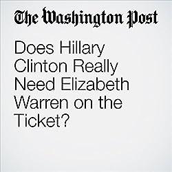 Does Hillary Clinton Really Need Elizabeth Warren on the Ticket?