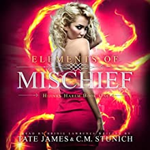Elements of Mischief: Hijinks Harem, Volume 1 Audiobook by C. M. Stunich, Tate James Narrated by Bridie Lawrence