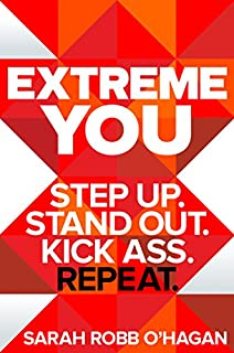 Book Cover: Extreme You: Step Up. Stand Out. Kick Ass. Repeat.