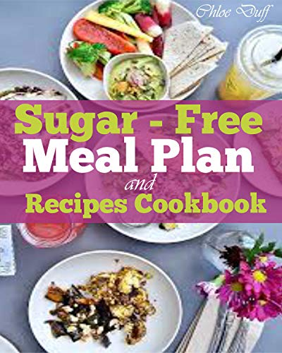 Halloween Smoothie Ideas (Sugar-Free Meal Plan and Recipes Cookbook: The Best Recipes for A 7-Day Meal Plan You Can Cook Without Sugar; Including Frittata, Butternut, Avocado, Cinnamon  Mediterranean Cobb Salad and Many)