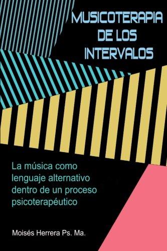 Musico Terapia de los Intervalos (Spanish Edition) [Moises Herrera] (Tapa Blanda)