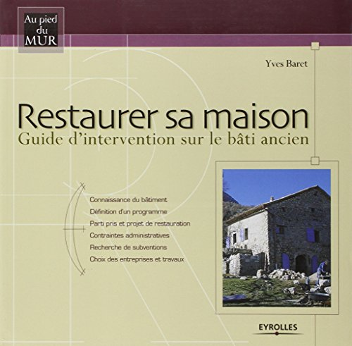 Restaurer sa maison : Guide d'intervention sur le bâti ancien