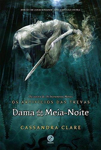 Dama da Meia-Noite - Volume 1. Série Os Artifícios das Trevas
