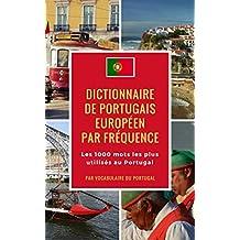 Dictionnaire de portugais européen par fréquence: Les 1000 mots les plus utilisés au Portugal (French Edition)