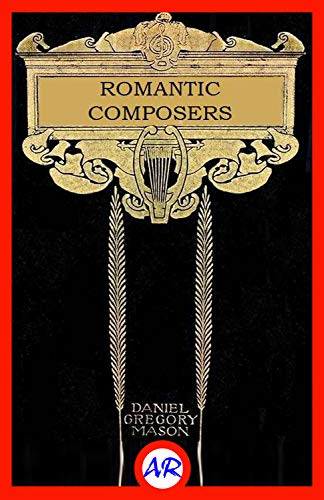 The Romantic Composers (Illustrated)