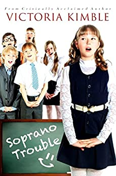 Soprano Trouble (The Choir Girls Book 1) by [Kimble, Victoria]