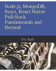 Node.js, MongoDB, React, React Native Full-Stack Fundamentals and Beyond