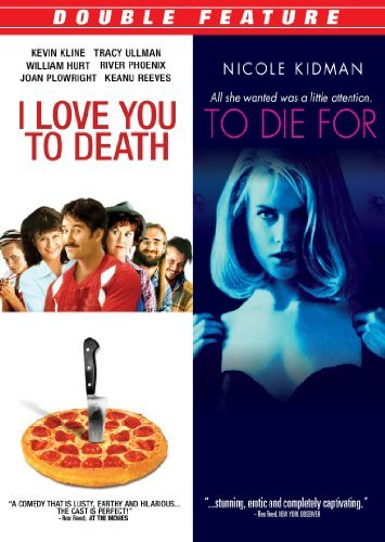 I Love You to Death / To Die for [DVD] [1995] [Region 1] [US Import] [NTSC] -