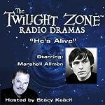 He's Alive: The Twilight Zone Radio Dramas   Rod Serling