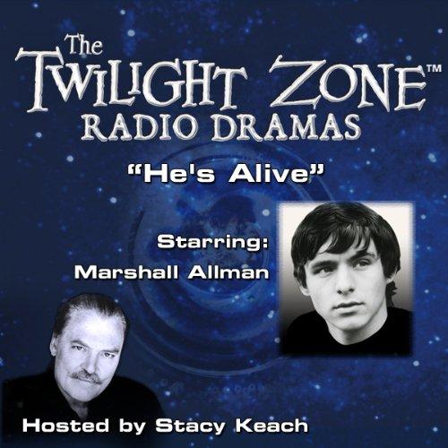 He's Alive: The Twilight Zone Radio Dramas