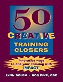 img - for 50 Creative Training Closers: Innovative Ways to End Your Training with IMPACT! book / textbook / text book